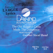 The Old Rugged Cross Made the Difference, Accompaniment CD   -     By: Gaither Vocal Band