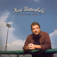 Back In The Game CD   -     By: Kent Bottenfield