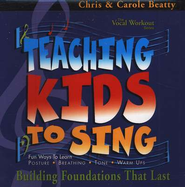 Teaching Kids To Sing: Building Foundations That Last CD   -     By: Chris Beatty, Carole Beatty
