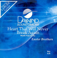 Heart That Will Never Break Again, Accompaniment CD   -     By: Easter Brothers