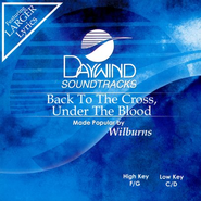 Back To The Cross, Under The Blood, Accompaniment CD   -     By: The Wilburns