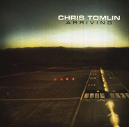 Arriving CD   -     By: Chris Tomlin