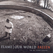 Our World: Fallen CD  -     By: Flame
