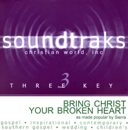 Bring Christ Your Broken Heart, Accompaniment CD   -     By: Sierra
