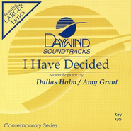 I Have Decided, Accompaniment CD   -     By: Dallas Holm, Amy Grant