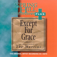 Except For Grace, Accompaniment CD   -     By: The Martins