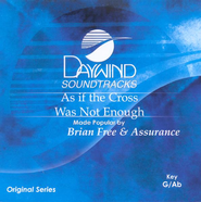 As If The Cross Was Not Enough, Accompaniment CD   -     By: Brian Free & Assurance