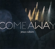 Come Away (CD/DVD)   -              By: Jesus Culture