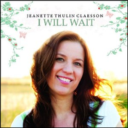 I Will Wait   -     By: Jeanette Thulin Claesson