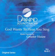 God Wants To Hear You Sing, Accompaniment CD   -     By: Greater Vision