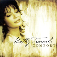 Comfort CD   -     By: Kathy Troccoli