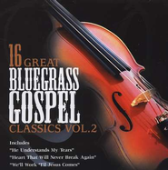 16 Great Bluegrass Gospel Classics, Volume 2 CD   -