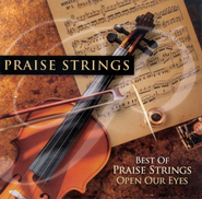 Best Of Praise Strings: Open Our Eyes  [Music Download] -     By: Maranatha! Singers