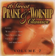 16 Great Praise & Worship Classics, Volume 7 CD   -