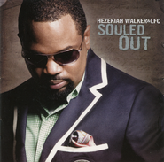 Souled Out CD   -     By: Hezekiah Walker, Love Fellowship Choir
