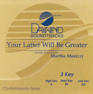 Your Latter Will Be Greater, Accompaniment CD   -     By: Martha Munizzi