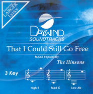 That I Could Still Go Free (3 Key), Accompaniment CD   -              By: The Hinsons