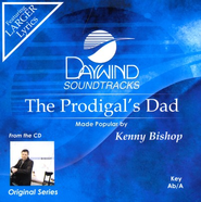 The Prodigal's Dad, Accompaniment CD   -     By: Kenny Bishop