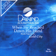 When He Reached  -     By: Gold City