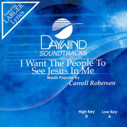 I Want The People To See Jesus In Me, Accompaniment CD   -     By: Carroll Roberson
