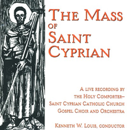 The Mass of Saint Cyprian CD   -     By: The Holy Comforter-Saint Cyprian Catholic Church Gospel