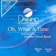 Oh, What A Time, Accompaniment CD   -     By: Gaither Vocal Band