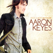Not Guilty Anymore CD   -     By: Aaron Keyes