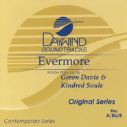 Evermore, Accompaniment CD   -     By: Geron Davis, Kindred Souls