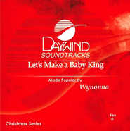Let's Make a Baby King, Accompaniment CD   -     By: Wynonna