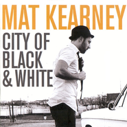 City of Black & White CD   -              By: Mat Kearney