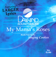 My Mama's Roses - Slightly Imperfect  -     By: The Singing Cookes