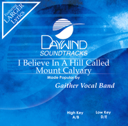 I Believe In A Hill  -              By: The Gaithers