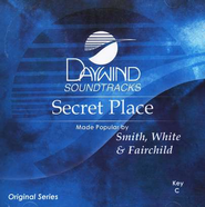 Secret Place, Accompaniment CD   -     By: Smith, White & Fairchild