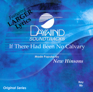 If There Had Been No Calvary Acc CD   -     By: The New Hinsons