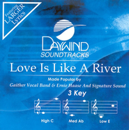 Love Is Like A River, Accompaniment CD   -     By: Gaither Vocal Band, Ernie Haase & Signature Sound
