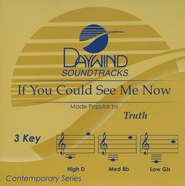 If You Could See Me Now (3 Key), Accompaniment CD   -     By: Truth