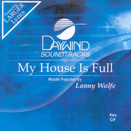 My House Is Full, Accompaniment CD   -     By: Lanny Wolfe