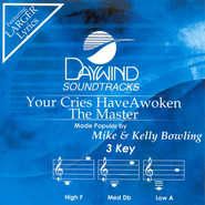 Your Cries Have Awoken The Master, Accompaniment CD   -     By: Mike & Kelly Bowling