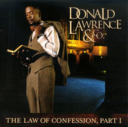 The Law of Confession, Part I CD   -              By: Donald Lawrence