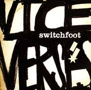 Vice Verses   -              By: Switchfoot