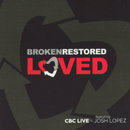 Broken Restored Loved CD   -     By: Josh Lopez