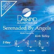 Serenaded By Angels (3 Key), Accompaniment CD   -              By: Kirk Talley