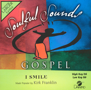 I Smile   -     By: Kirk Franklin
