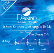 It Sure Sounds Like Angels To Me   -     By: Tim Greene Trio
