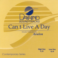 Can't Live A Day, Accompaniment CD   -     By: Avalon