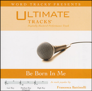Be Born In Me (Medium Key Performance Track With Background Vocals)  [Music Download] -