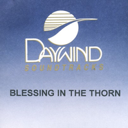 Blessing In The Thorn, Accompaniment CD   -     By: Phillips Craig & Dean