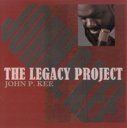 The Legacy Project CD   -              By: John P. Kee
