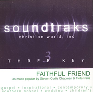 Faithful Friend, Accompaniment CD   -              By: Steven Curtis Chapman, Twila Paris