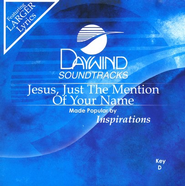 Jesus, Just The Mention Of Your Name, Accompaniment CD   -